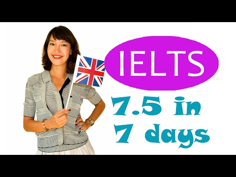 How to prepare for IELTS exam in one week | Score 7.5 in 7 d