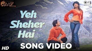 Yeh Sheher Hai - Raaz | Bipasha & Dino Morea | Suzzan, Jolly Mukherjee & Bali Brahmbhatt