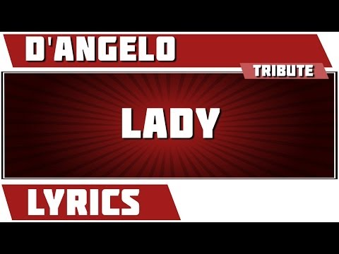 Lady - D'angelo tribute - Lyrics
