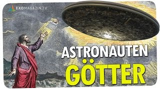 ASTRONAUTEN-GÖTTER - Herrschten Außerirdische über die Erde? | ExoMagazin