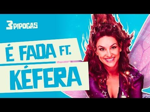 É Fada ft. Kéfera! - 3 Pipocas