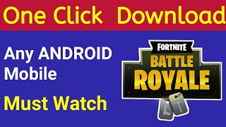 How to download Mod Fortnite Battle Royale game just one click || Any android Mobile || Must Watch