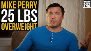 Mike Perry Is 25 Lbs Overweight...