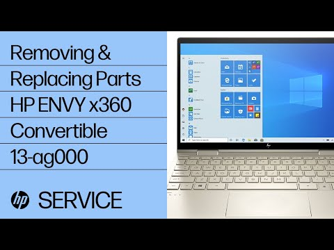 Removing & Replacing Parts | HP ENVY x360 Convertible 13-ag000 | HP Computer Service | @HPSupport