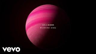 Смотреть клип Lola Marsh - Wishing Girl
