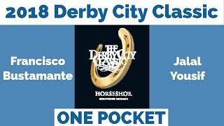Francisco Bustamante vs Jalal Yousif - One Pocket - 2018 Derby City Classic