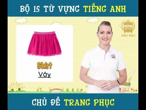 [HỌC CÙNG ABC EDU] Ep.01: BỘ TỪ VỰNG TIẾNG ANH CHỦ ĐỀ TRANG PHỤCEp.01: CLOTHES VOCABULARY IN ENGLISH