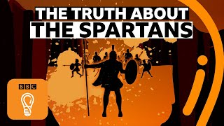 The truth about the Spartans | BBC Ideas