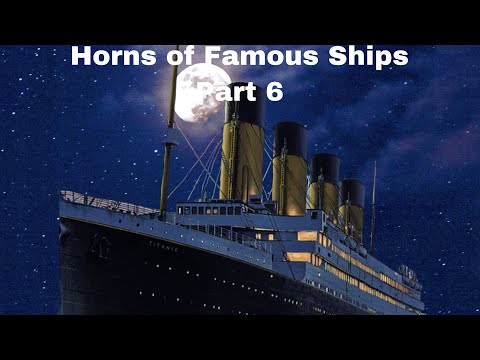 Horns of Famous Ships (Part 6)