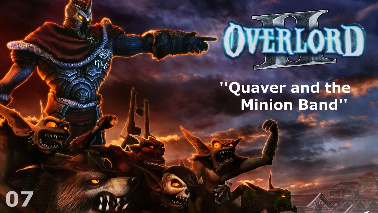 Overlord II - Episode 07 - Quaver and the Minion Band - YouTube