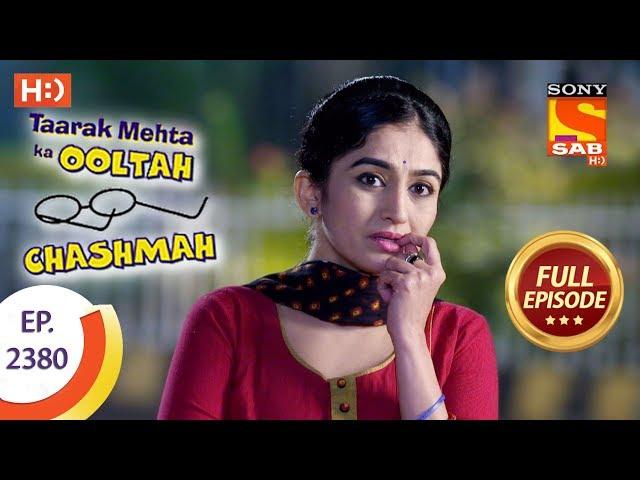 Taarak Mehta Ka Ooltah Chashmah - Ep 2380 - Full Episode - 12th January, 2018