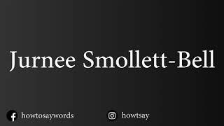 How To Pronounce Jurnee Smollett Bell