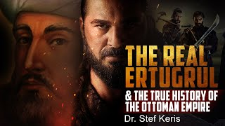 The Real Ertugrul and the Truth about the Ottomans - Dr Stef Keris