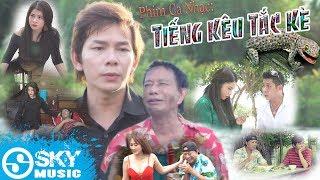 Phim Ca Nhạc Bi Hài 2017 | Tiếng Kêu Tắc Kè - Bảo Hưng, Bảo Chung, Đinh Bảo Yến, Việt Mỹ, Bảo Kim