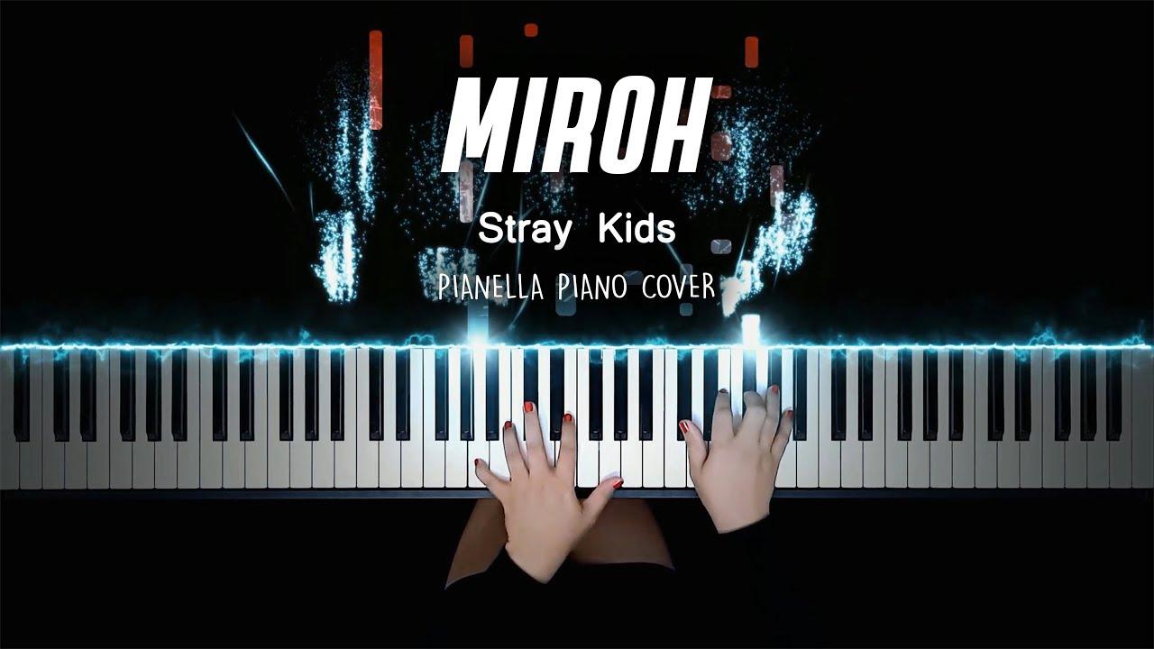 Stray Kids - MIROH | Piano Cover by Pianella Piano