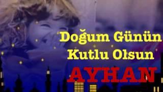 AYHAN İyi ki Doğdun  ) 3. Versiyon Komik Doğum Günü Mesajı ,DOĞUMGÜNÜ VİDEOSU Made in Turkey ) 🎂