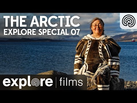 The Arctic | Explore Special 07