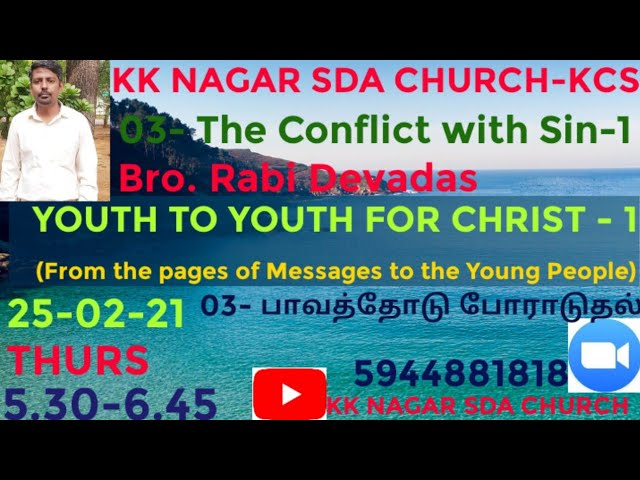 KK NAGAR SDA CHURCH -03- The Conflict With Sin-1 - Bro. Rabi Devadas