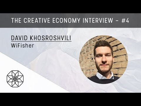David Khosroshvili, WiFisher | The Creative Economy Interviews [#4]
