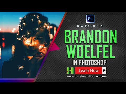 How to Edit Like Brandon Woelfel in Photoshop Easily 2017- Photoshop Tutorial for Beginners