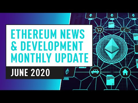 This Month's Top Ethereum News, Innovation & Development – June 2020