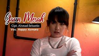 Happy Asmara - Terpuruk Aku Di Dalam Lembah Cinta / Gaun Merah DJ Remix Full Bass
