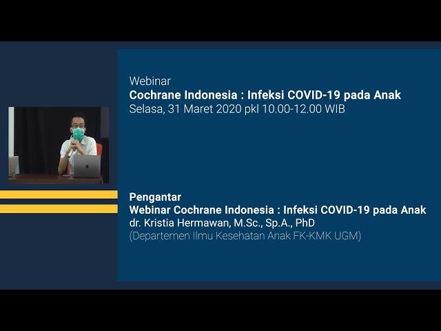 Pengantar Webinar Cochrane Indonesia Infeksi COVID 19 pada Anak