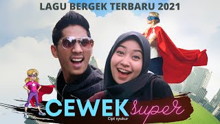 BERGEK TERBARU 2021 - Cewek Super [Official Music Video]