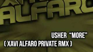 Usher - More (Xavi Alfaro Private RMX)