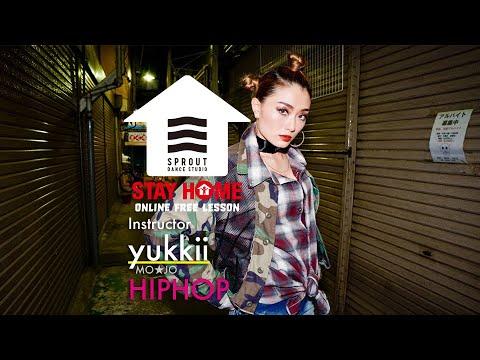 SPROUT無料オンラインダンスレッスン / yukkiiレクチャー動画 / HIPHOP