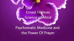 Ernest Holmes - Psychomatic Medicine and Power Of Prayer (Great radio talk!)