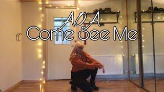 AOA (에이오에이) -  Come See Me (널 보러 봐요) 안무 커버댄스 Dance Cover Aur…