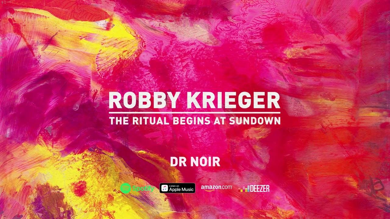 Robby Krieger - Dr Noir (The Ritual Begins At Sundown) 2020