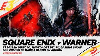 CONFERENCIA SQUARE ENIX E3 2021 en DIRECTO, novedades del PC GAMING SHOW y zombis  BACK 4 BLOOD