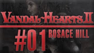 Let's Play Vandal Hearts II - [01] Rosace Hill 1