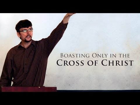 Boasting Only in the Cross of Christ - James Jennings