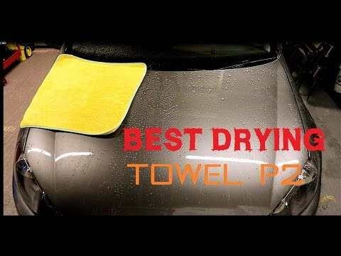 The best car drying towel review part 2 - how to dry your car products