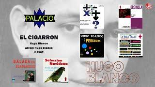 Hugo Blanco y Su Conjunto - El Cigarron (©1962)