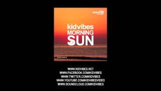 Kid Vibes - Morning Sun (Original Mix)