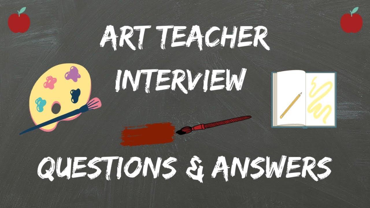 Art Teacher Interview Questions Answers