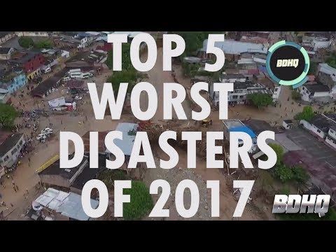 Top 5 Worst Natural Disasters of 2017