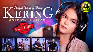 Download BAGAI RANTING YANG KERING | KENTRUNG VERSION | KALIA SISKA ft SKA 86