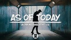 Judah Michael - As of Today (feat Oz) (Lyrics Video)