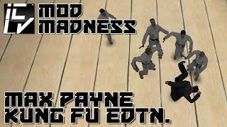Max Payne Kung Fu Edition - Mod Madness