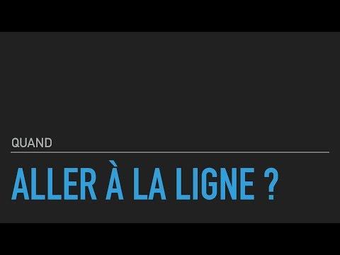 Quand Aller à La Ligne ?