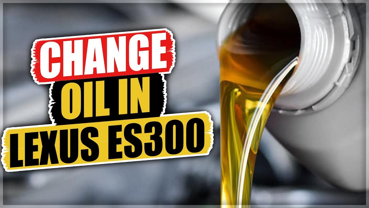 How to Change the Oil in a Lexus ES300 - YouTube