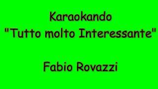 Karaoke Italiano - Tutto molto Interessante - Fabio Rovazzi ( Testo )