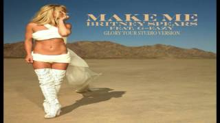 Britney Spears - Make Me (Glory Tour Studio Version)