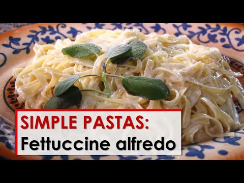 Simple Pastas: Fettuccine Alfredo Recipe