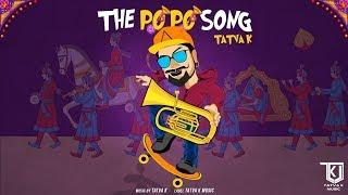 The Po Po Song - Tatva K